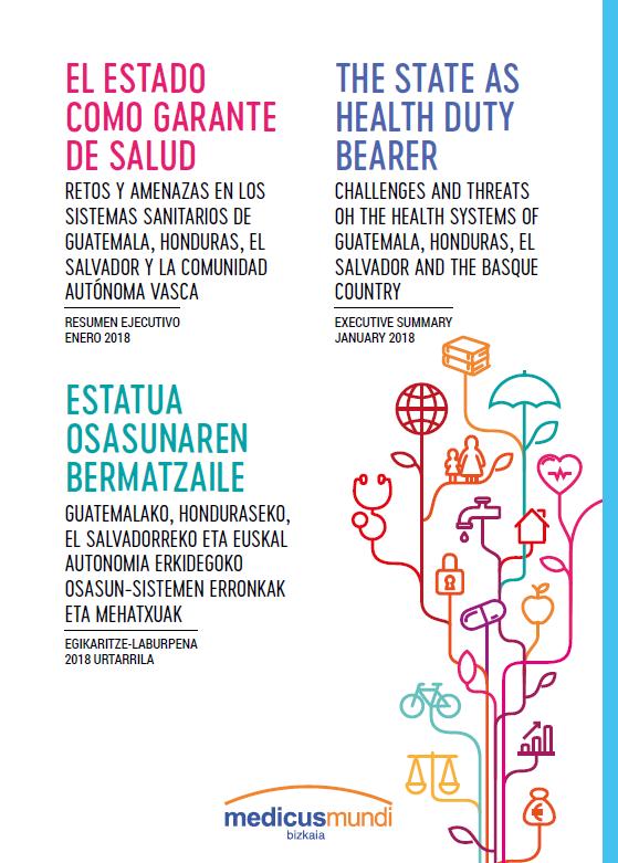 ESTATUA OSASUNAREN BERMATZAILE: Guatemalako, Honduraseko, El Salvadorreko eta Euskal Autonomi Erkidegoko osasun-sistemen erronaka eta mehatxuak